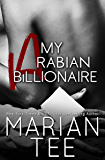 My Arabian Billionaire: A Desert Sheikh Romance (In Bed with a Billionaire Book 6)