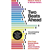 Two Beats Ahead: What Great Musical Minds Teach Us About Creativity and Innovation (English Edition)
