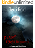 Deadly Requests: A Paranormal Short Story