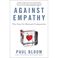 Against Empathy: The Case for Rational Compassion (English Edition)