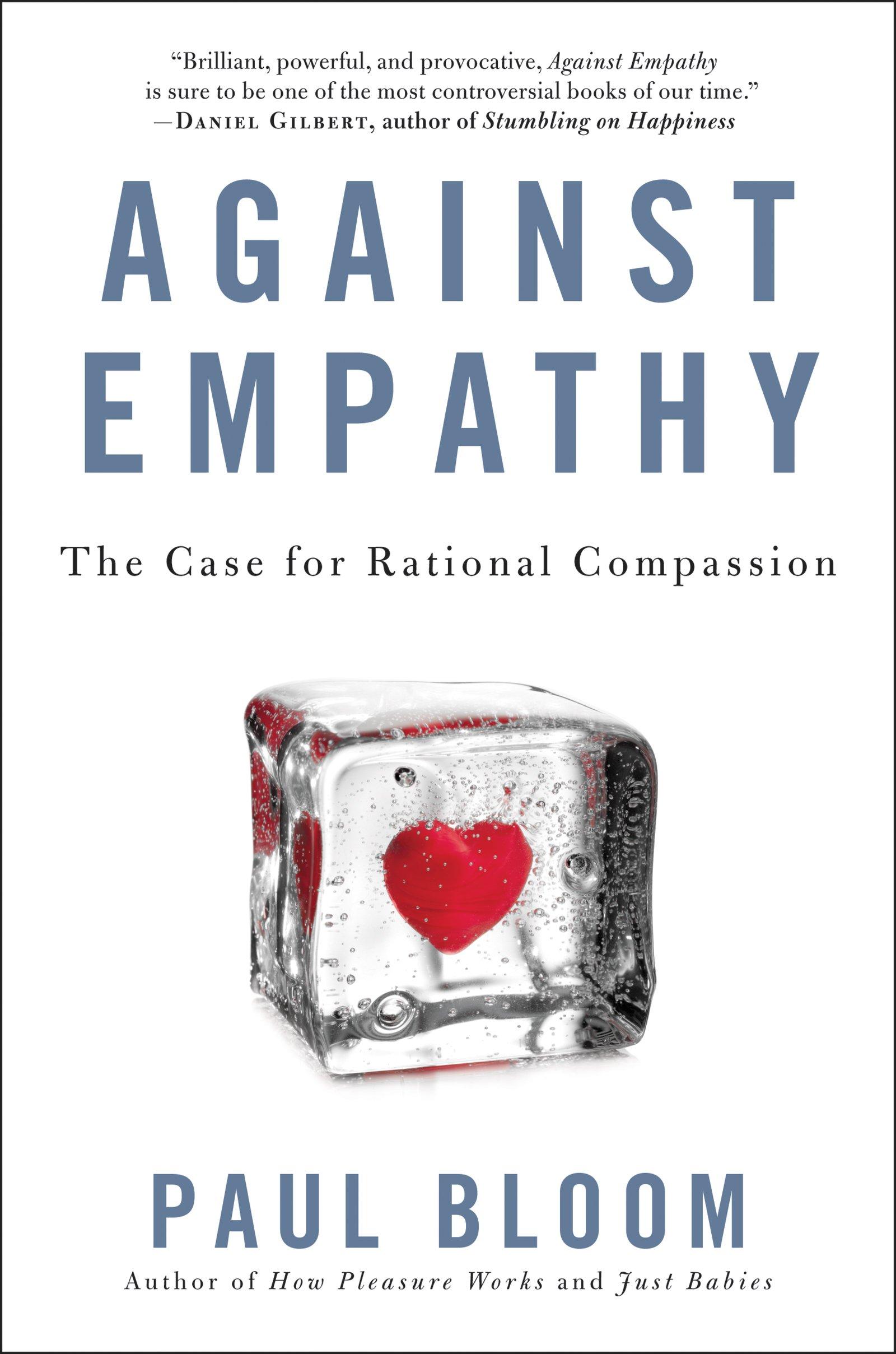 Against Empathy Case Rational Compassion