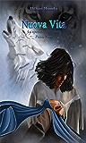 Nuova Vita - La speranza dell'erede - Prima parte