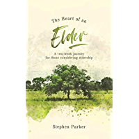 The Heart of an Elder: a two-week journey for those considering eldership