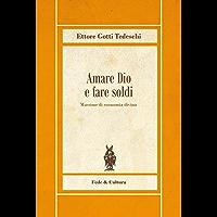 Amare Dio e fare soldi: Massime di economia divina (Biblioteca Rosmini Vol. 15)