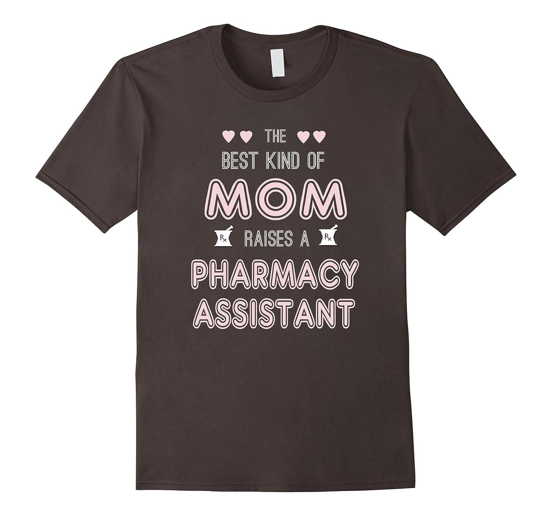 Best Mom Raises Pharmacy Assistant  Funny Pharmacist TShirt-TD