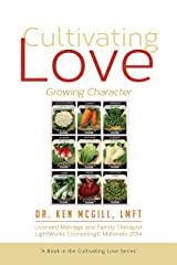 Cultivating Love: Growing Character Kindle Edition