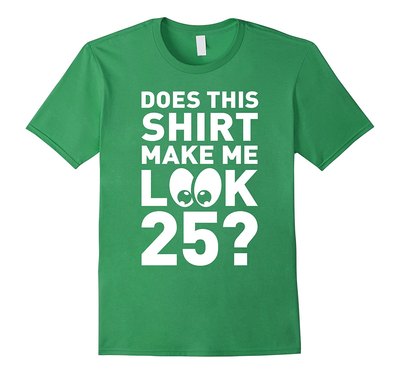 Does This Shirt Funny Birthday-Teeae