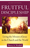 Fruitful Discipleship: Living the Mission of Jesus in the Church and the World
