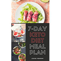 7-Day Ketogenic Diet Meal Plan: Delicious and Easy Keto Recipes To Burn Fat and Gain Energy (English Edition)