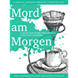 Learning German through Storytelling: Mord Am Morgen - a detective story for German language learners (includes…