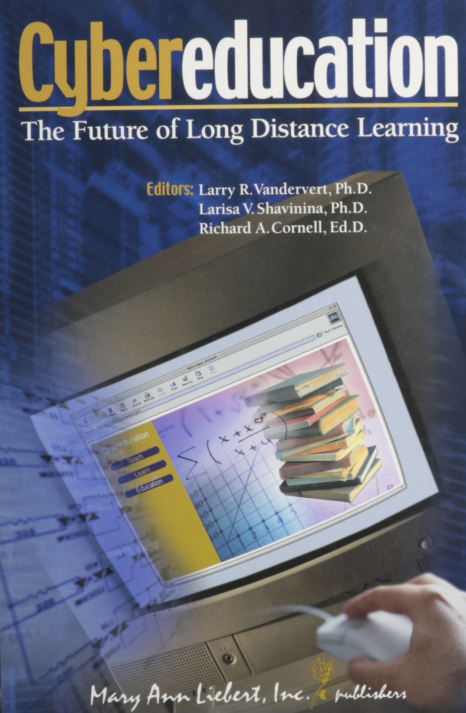 Cybereducation: The Future of Long-Distance Learning