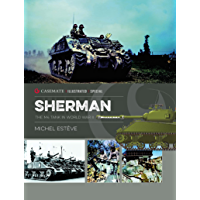 Sherman: The M4 Tank in World War II (Casemate Illustrated Special Book 1)