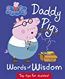 Daddy Pig's Words Of Wisdom (Peppa Pig)
