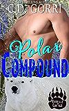 Polar Compound: A Barvale Clan Tale 3 (Barvale Clan Tales)