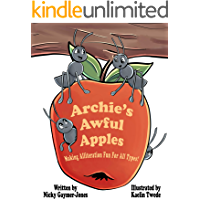 Archie's Awful Apples: Making Alliteration Fun For All Types. (Alliteration Series)