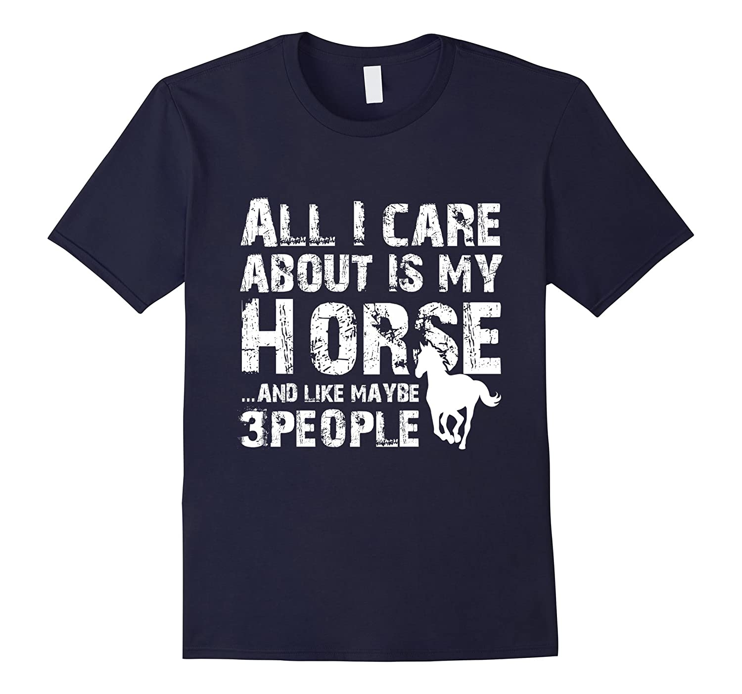 Horse Shirt - All I Care About Is My Horse Tee Horse Lover-TH