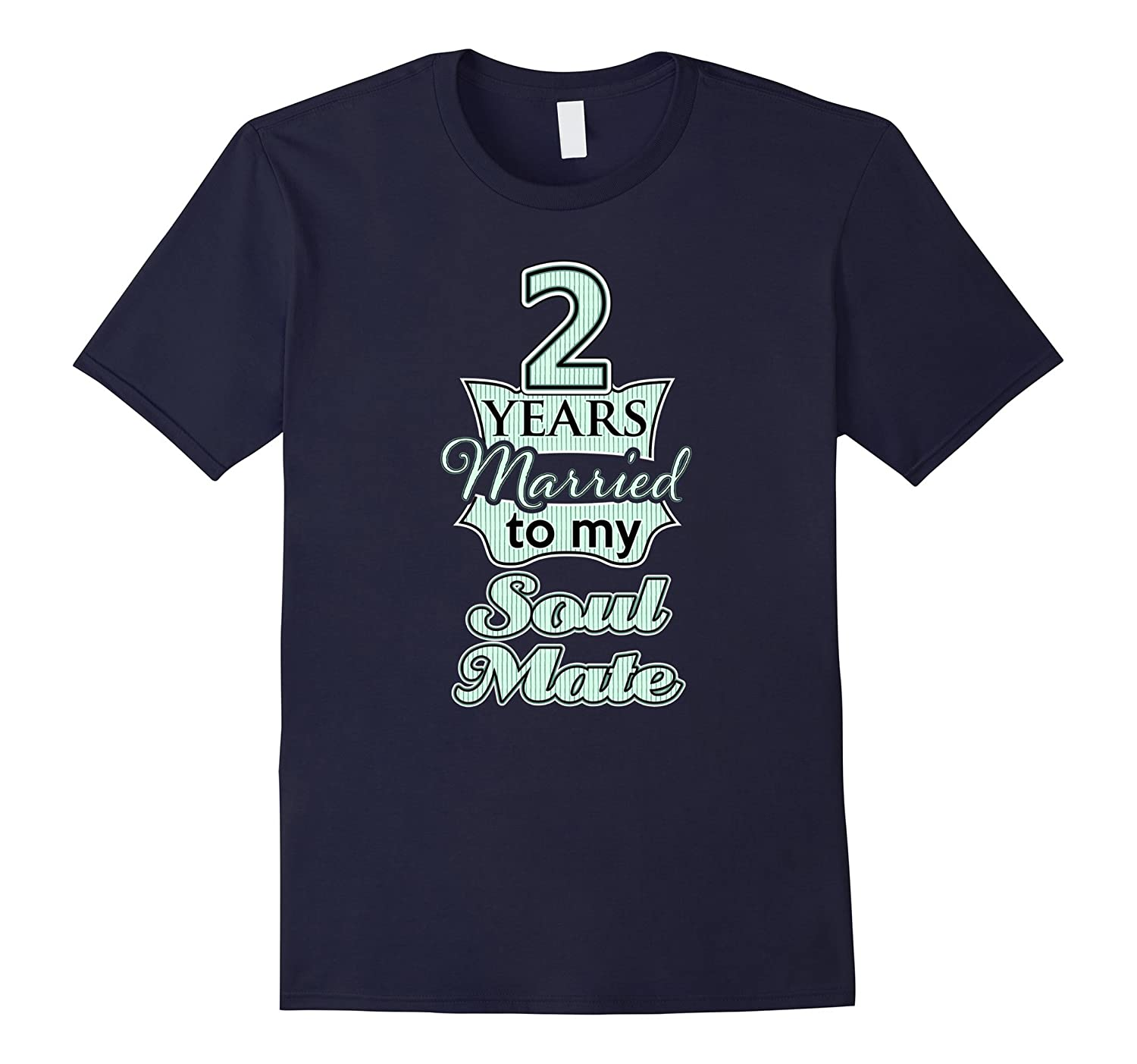 2 years married to my Soul Mate wedding anniversary Shirt-CD