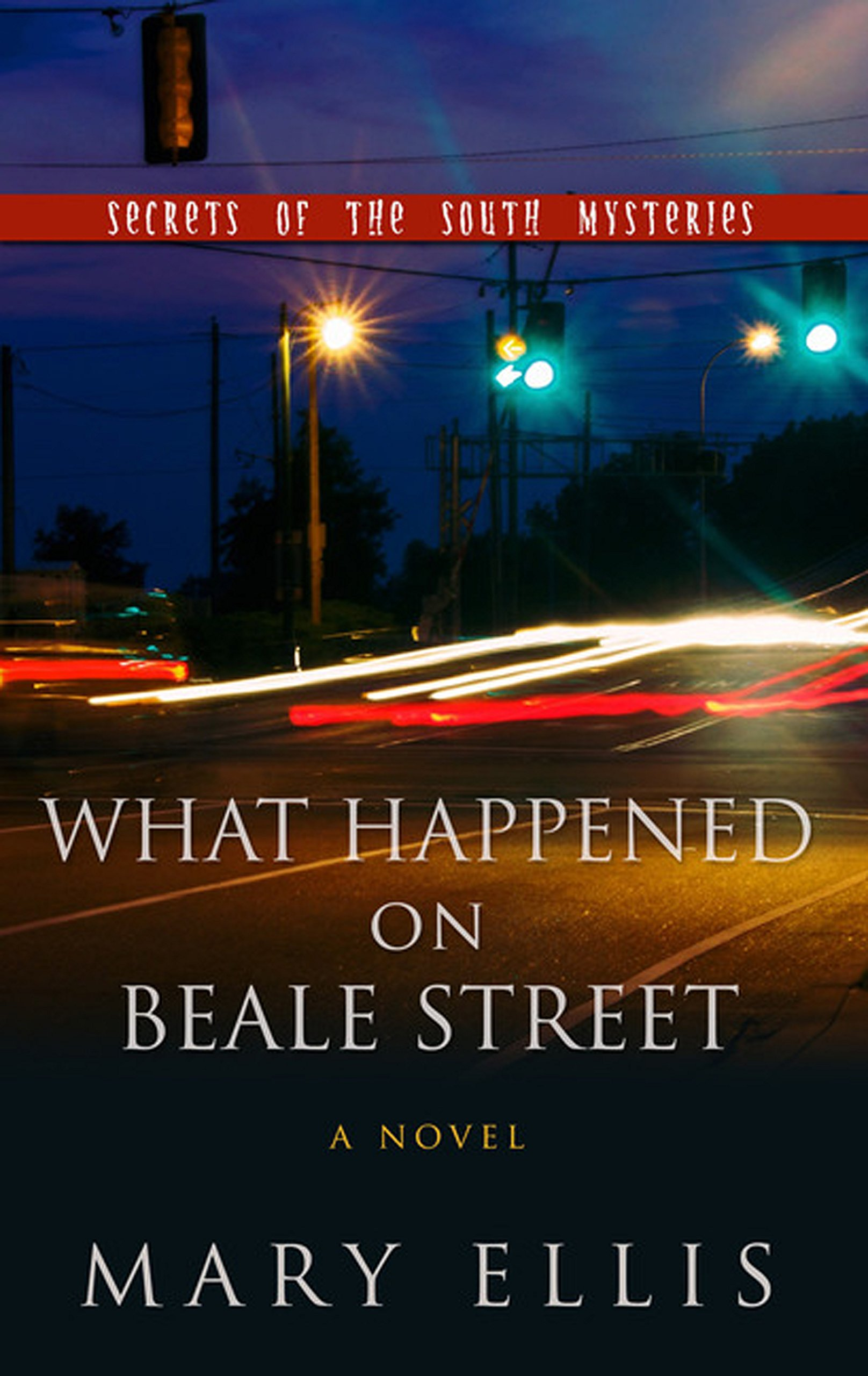 Read Online What Happened On Beale Street (Secrets of the South Mysteries) pdf epub