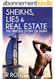 Sheikhs, Lies and Real Estate: The Untold Story of Dubai (English Edition)