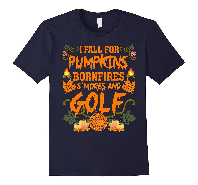I Fall For Pumpkins Bonfires S'mores And Golf T-Shirt-Art