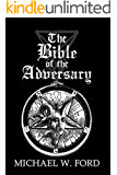 The Bible of the Adversary : 10th Anniversary Edition