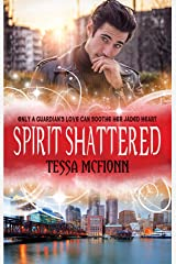 Spirit Shattered: The Guardians Book Four Kindle Edition