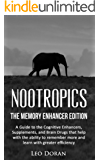 Nootropics: The Memory Enhancer Edition: A Guide to the Cognitive Enhancers, Supplements, and Brain Drugs that help with the ability to remember more and ... with greater efficiency (English Edition)