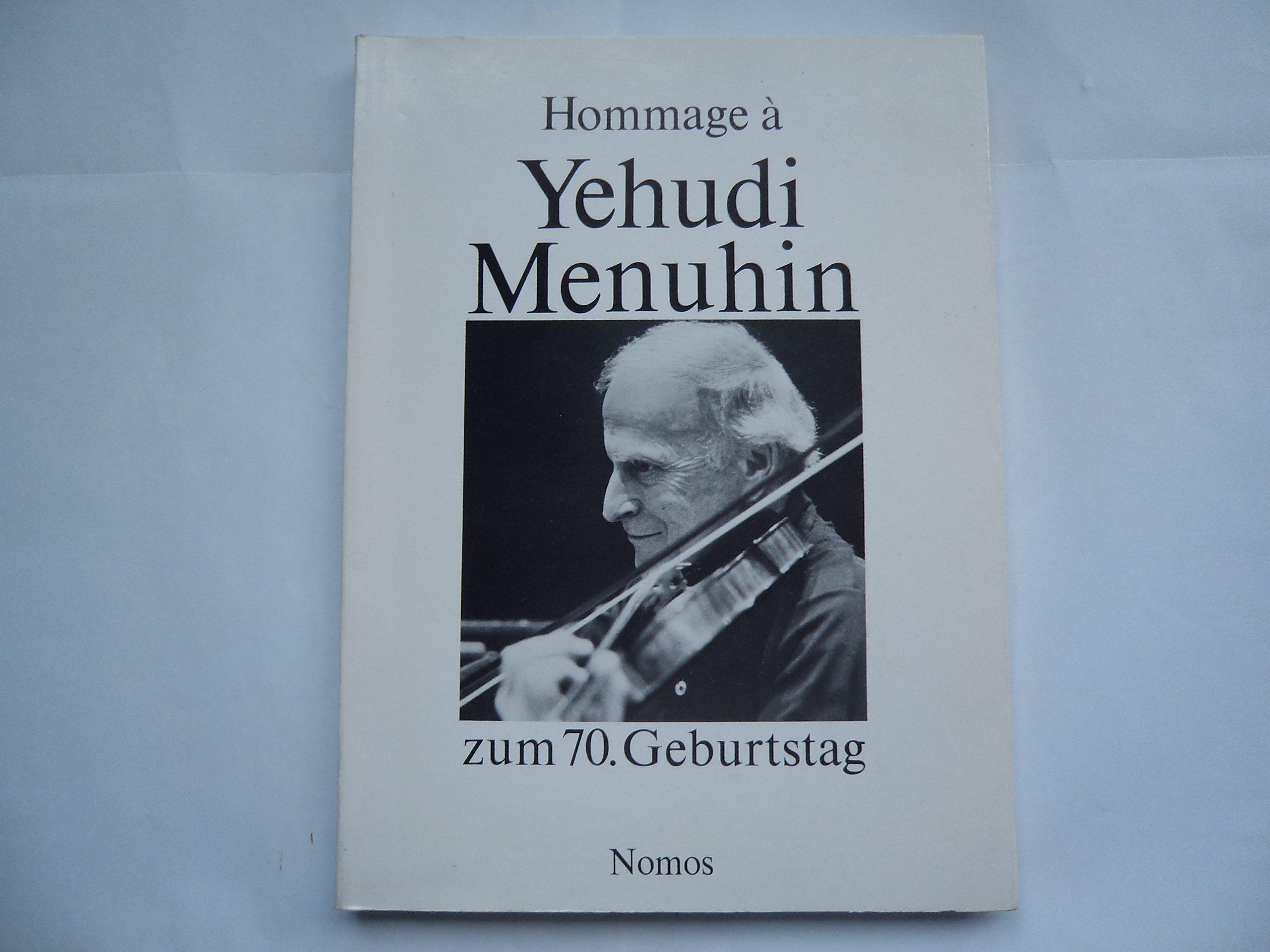 Hommage a Yehudi Menuhin: Festschrift zum 70. Geburtstag am 22. April 1986