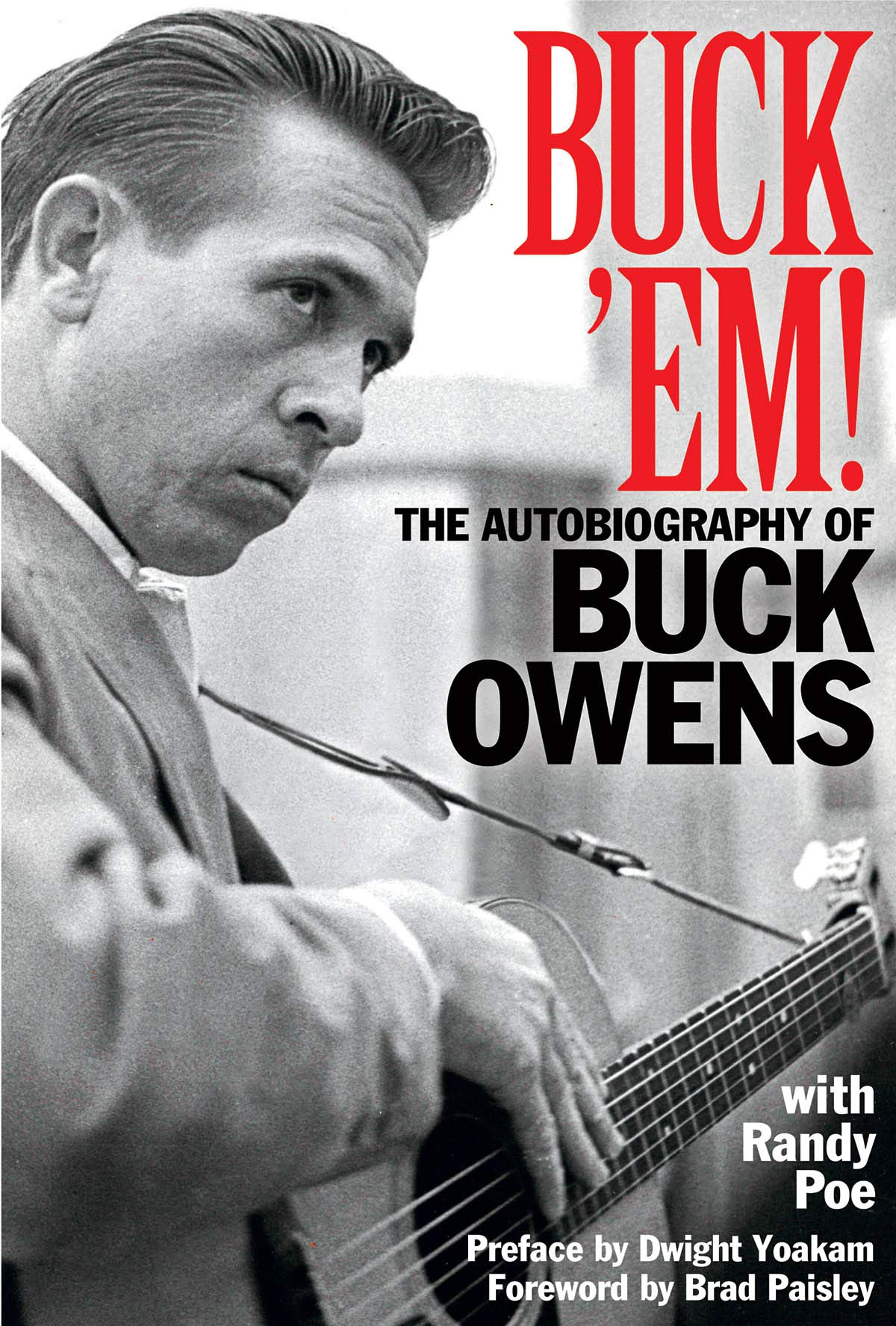 Buck 'Em: The Autobiography of Buck Owens: Amazon co uk: Randy Poe