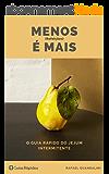 Menos (Refeições) É Mais!: Guia Rápido do Jejum Intermitente (Portuguese Edition)