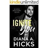 Ignite You: A Slow-Burn Mafia Romance (Cole Brothers Series Book 1)