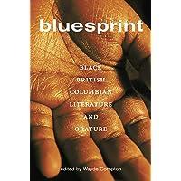 Bluesprint: Black British Columbian Literature and Orature