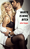Marco is mine, bitch: A harsh sexfight for a man (Valeria and Paula's rivalry Book 2)