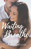 Waiting to Breathe: Book One of the Waiting Duet