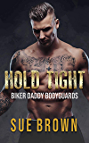 Hold Tight: a forced proximity bodyguard/daddy gay romance (Biker Daddy Bodyguards Book 4)