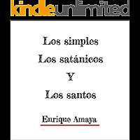 simples, satanicos y santos: 3 tipos de gente.