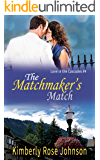 The Matchmaker's Match (Love in the Cascades Book 4)