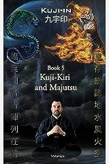 Kuji-Kiri and Majutsu: Sacred Art of the Oriental Mage (Kuji-In Book 5) Kindle Edition