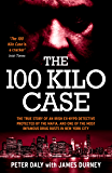 The 100 Kilo Case: The True Story of an Irish Ex-NYPD Detective Protected by the Mafia, and one of the Most Infamous Drug Busts in New York City (English Edition)