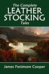 The Complete Leatherstocking Tales: The Deerslayer, The Last of the Mohicans, The Pathfinder, The Pioneers, The Prairie (Halcyon Classics) Kindle Edition