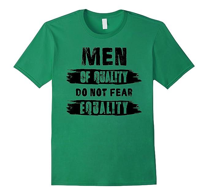9c6da513 Mens Men Of Quality Do Not Fear Equality Male Feminist T-Shirt 2XL Kelly  Green