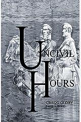 Uncivil Hours Kindle Edition