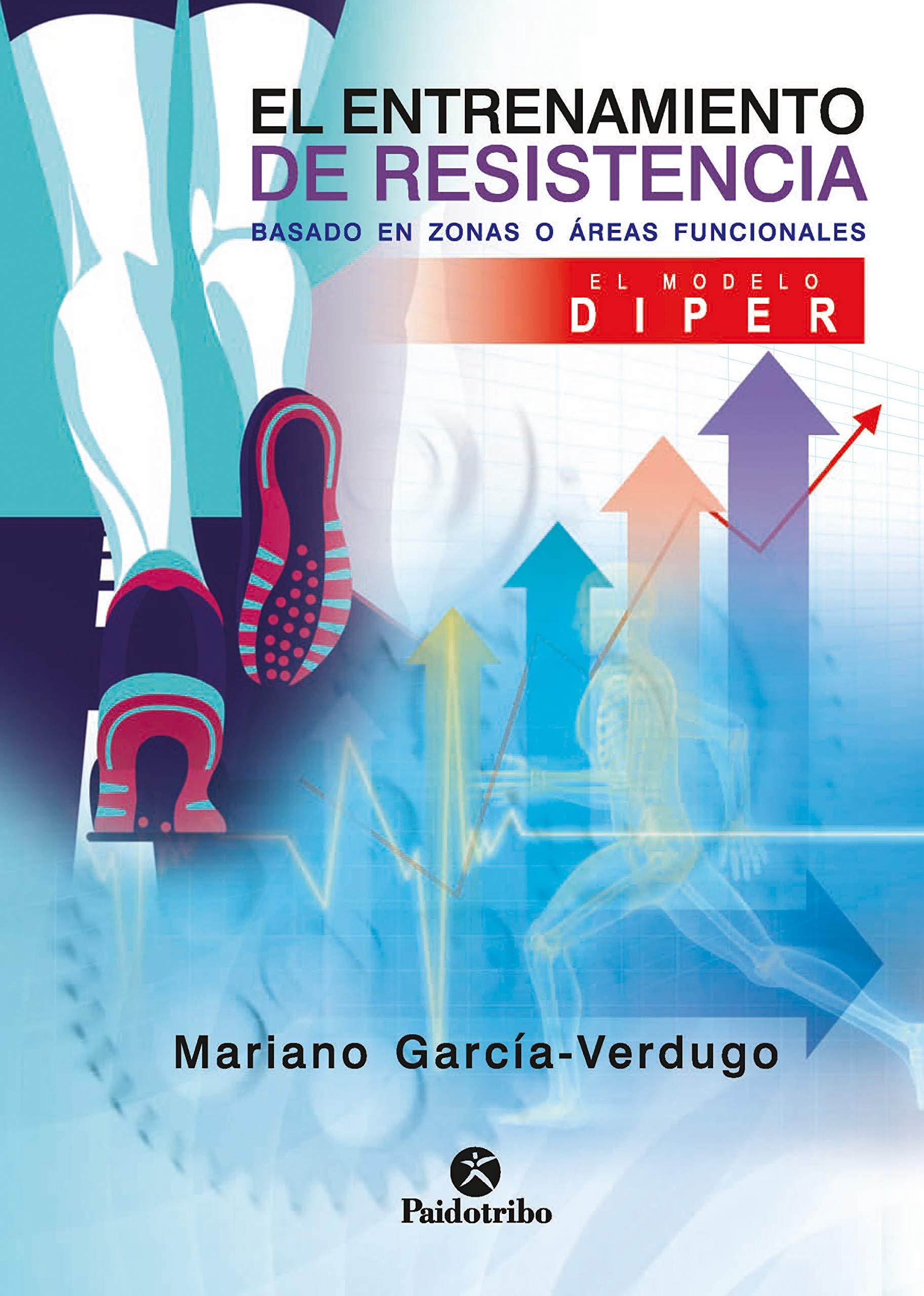 El entrenamiento de resistencia basado en zonas o áreas funcionales: El Diper (Entrenamiento Deportivo)