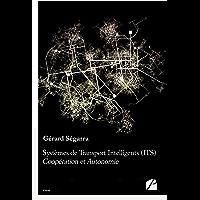 Systèmes de Transport Intelligents (ITS) : Coopération et Autonomie (Essai)