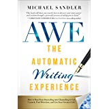 The Automatic Writing Experience (AWE): How to Turn Your Journaling into Channeling to Get Unstuck, Find Direction, and Live