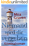 Niemand wird dir vergeben : Ostfrieslandkrimi (Eva Sturm ermittelt 13) (German Edition)