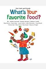 What's Your Favorite Food? (Eric Carle and Friends' What's Your Favorite Book 4) Kindle Edition