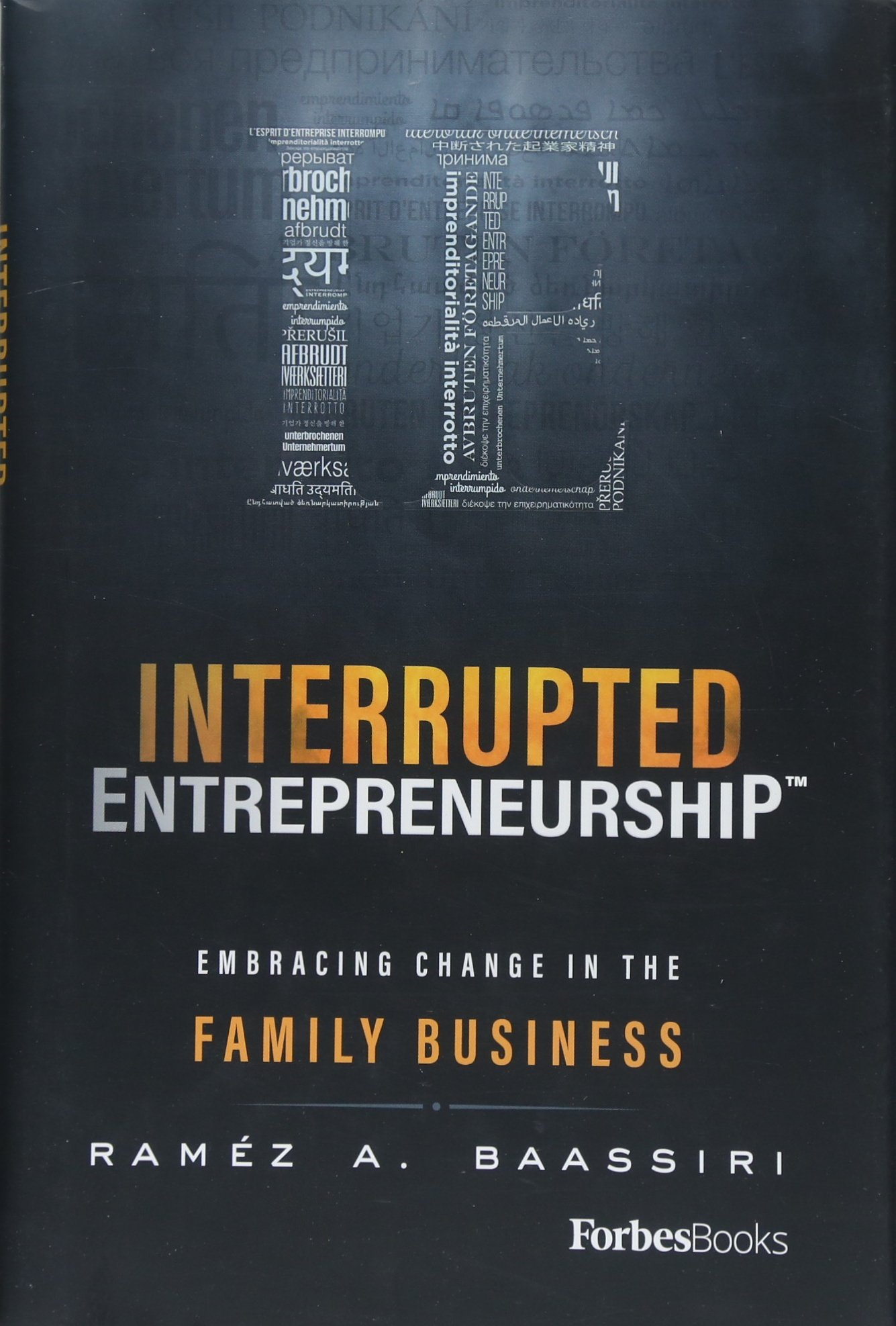 Interrupted Entrepreneurship™: Embracing Change In The Family Business