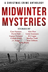 Midwinter Mysteries: A Christmas Crime Anthology Kindle Edition