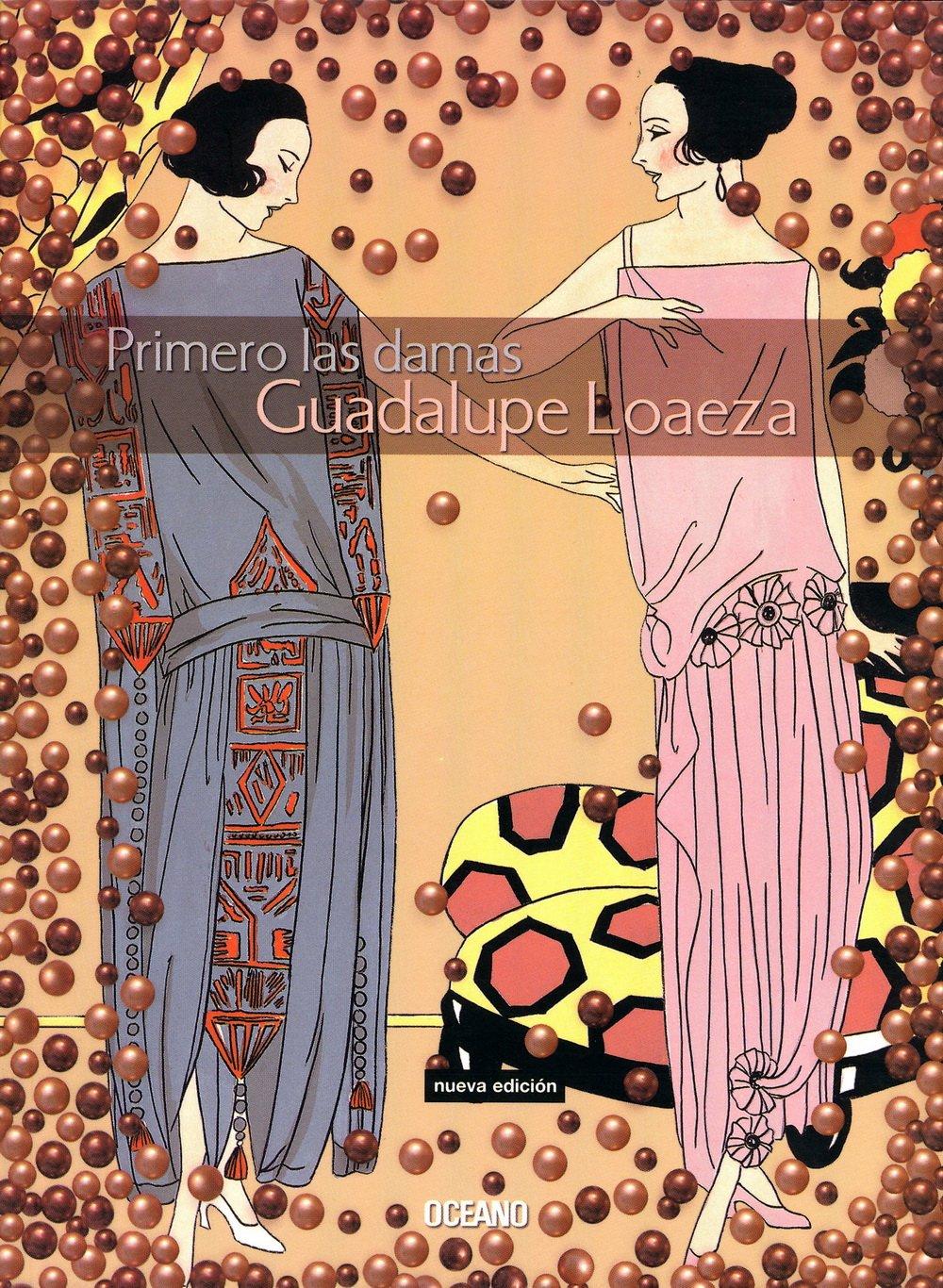 Read Online Primero Las Damas/ First the Ladies (Biblioteca Guadalupe Loaeza) (English and Spanish Edition) pdf epub